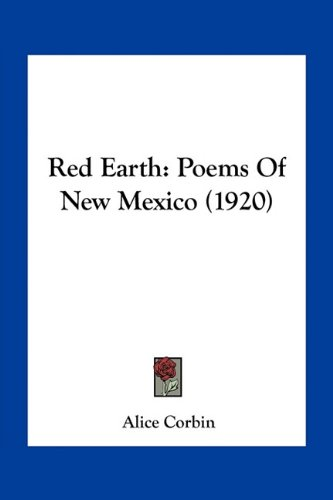 9781163928073: Red Earth: Poems Of New Mexico (1920)