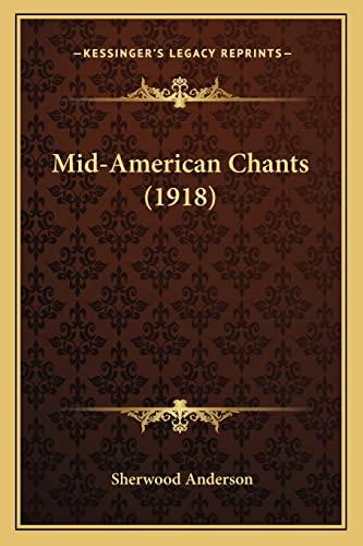 9781163930311: Mid-American Chants (1918)