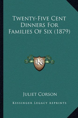 9781163930571: Twenty-Five Cent Dinners For Families Of Six (1879)