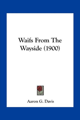 9781163931349: Waifs From The Wayside (1900)