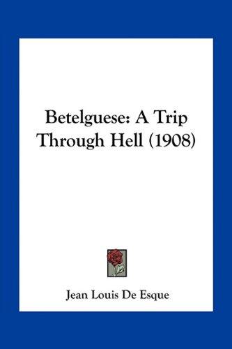 9781163932100: Betelguese: A Trip Through Hell (1908)