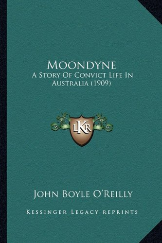 9781163933893: Moondyne: A Story Of Convict Life In Australia (1909)