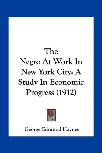 9781163935811: The Negro At Work In New York City: A Study In Economic Progress (1912)