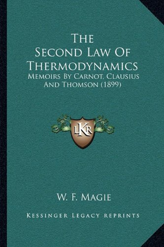 9781163935989: The Second Law Of Thermodynamics: Memoirs By Carnot, Clausius And Thomson (1899)