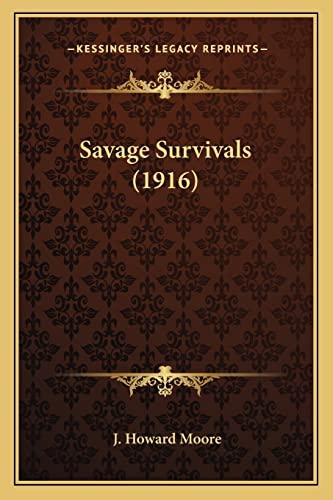9781163937778: Savage Survivals (1916)