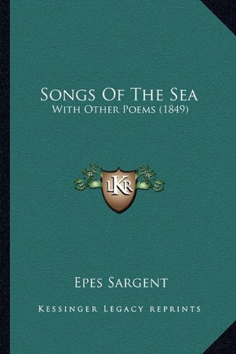 9781163939154: Songs Of The Sea: With Other Poems (1849)