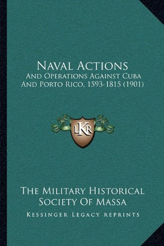 9781163939529: Naval Actions: And Operations Against Cuba and Porto Rico, 1593-1815 (1901)