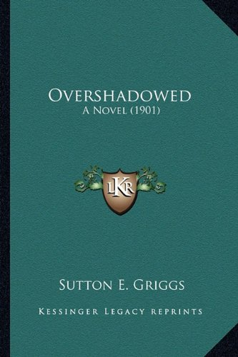 9781163940181: Overshadowed: A Novel (1901) a Novel (1901)