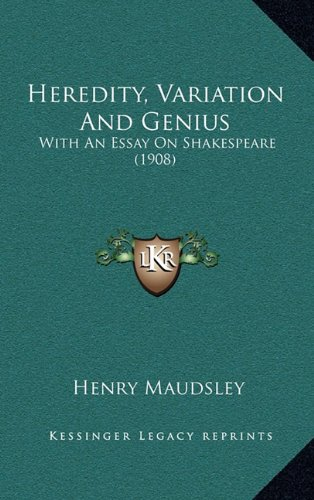9781163940433: Heredity, Variation And Genius: With An Essay On Shakespeare (1908)