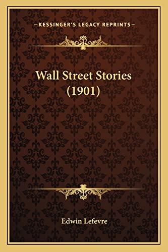 9781163940921: Wall Street Stories (1901)