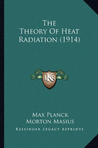 9781163941492: The Theory Of Heat Radiation (1914)