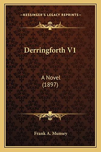 9781163942802: Derringforth V1: A Novel (1897)