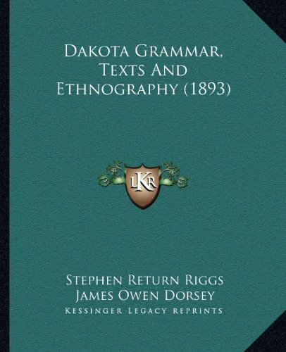 9781163943472: Dakota Grammar, Texts And Ethnography (1893)