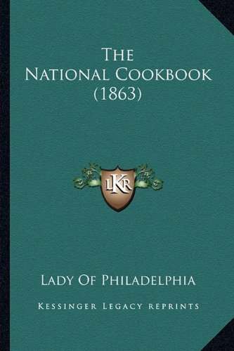 9781163945780: The National Cookbook (1863)