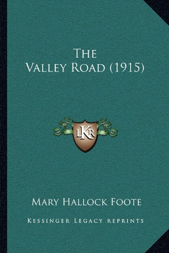 9781163949559: The Valley Road (1915)