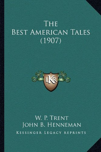 9781163949818: The Best American Tales (1907)