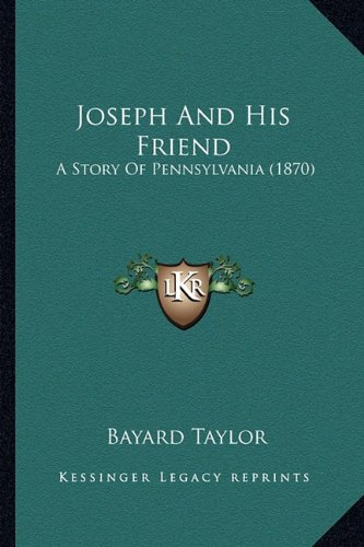 9781163949924: Joseph And His Friend: A Story Of Pennsylvania (1870)