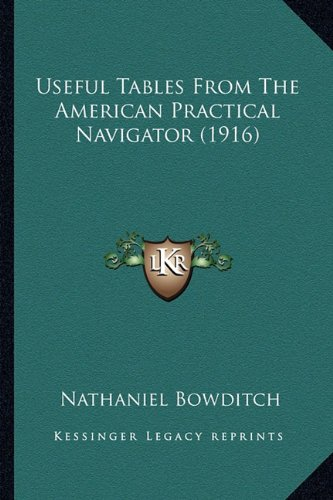9781163952429: Useful Tables From The American Practical Navigator (1916)