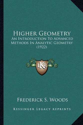 9781163952504: Higher Geometry: An Introduction To Advanced Methods In Analytic Geometry (1922)