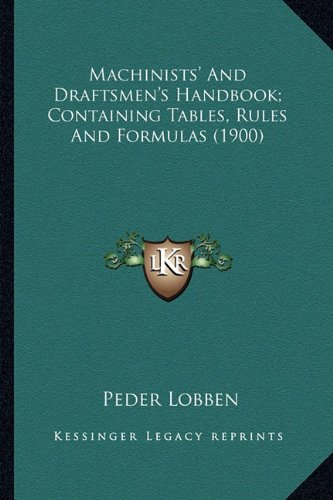 9781163952818: Machinists' And Draftsmen's Handbook; Containing Tables, Rules And Formulas (1900)
