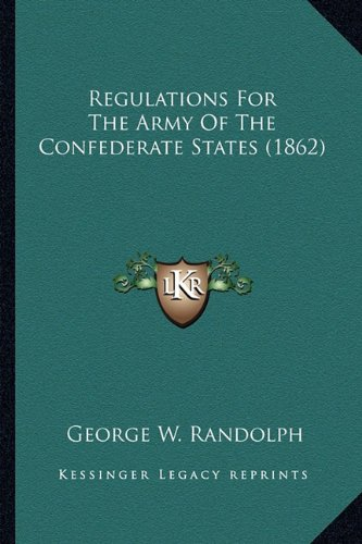 9781163952887: Regulations For The Army Of The Confederate States (1862)