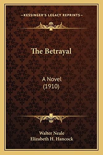 9781163954416: The Betrayal: A Novel (1910)