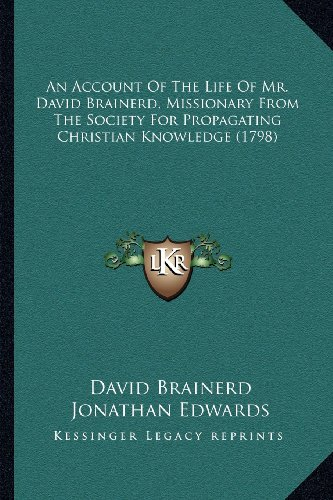 9781163955994: An Account Of The Life Of Mr. David Brainerd, Missionary From The Society For Propagating Christian Knowledge (1798)