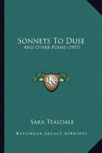 9781163957912: Sonnets to Duse Sonnets to Duse: And Other Poems (1907) and Other Poems (1907)