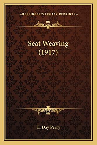 9781163960721: Seat Weaving (1917)
