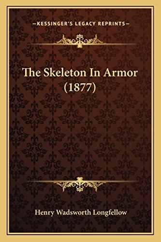 9781163961285: The Skeleton In Armor (1877)