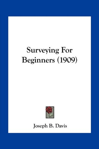 9781163961445: Surveying For Beginners (1909)