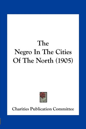 9781163962015: The Negro In The Cities Of The North (1905)
