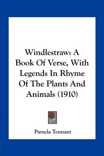 9781163962497: Windlestraw: A Book Of Verse, With Legends In Rhyme Of The Plants And Animals (1910)