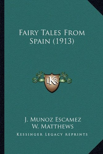 9781163964248: Fairy Tales From Spain (1913)