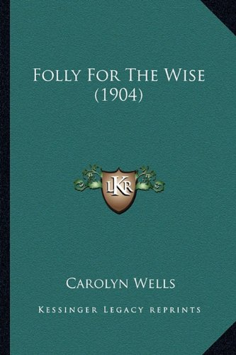 9781163967164: Folly for the Wise (1904)