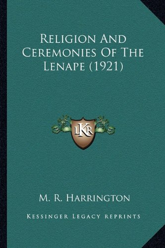 9781163974421: Religion And Ceremonies Of The Lenape (1921)