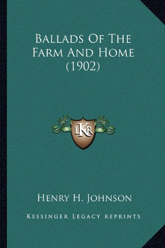 9781163976890: Ballads Of The Farm And Home (1902)