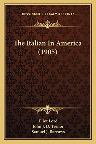 9781163977156: The Italian In America (1905)
