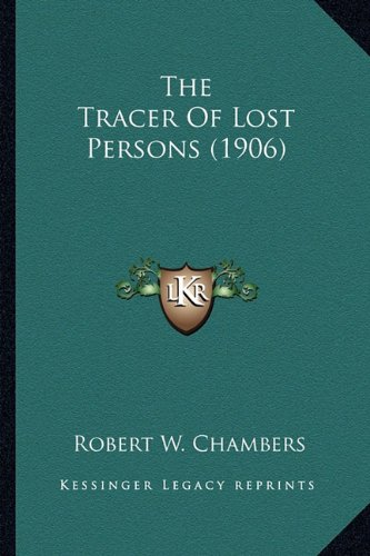 9781163977729: The Tracer Of Lost Persons (1906)