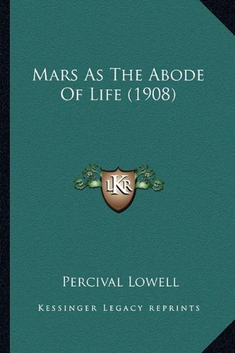 9781163978115: Mars as the Abode of Life (1908) Mars as the Abode of Life (1908)