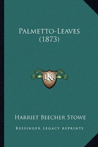9781163979143: Palmetto-Leaves (1873)