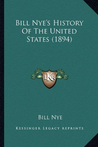 9781163979488: Bill Nye's History Of The United States (1894)