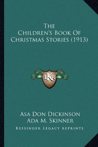 9781163980521: The Children's Book Of Christmas Stories (1913)