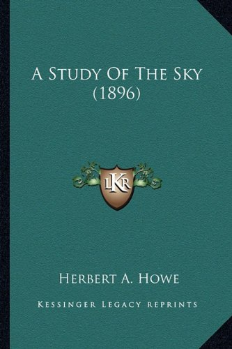 9781163980552: A Study Of The Sky (1896)