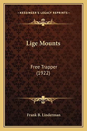 Lige Mounts Free Trapper 1922: Frank B. Linderman