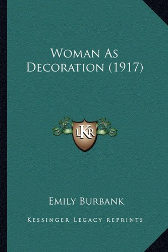 9781163981627: Woman As Decoration (1917)