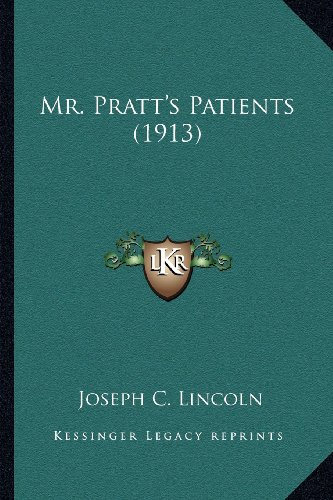 Mr. Pratt's Patients (1913) (9781163981870) by Lincoln, Joseph C.