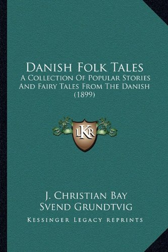 9781163983348: Danish Folk Tales: A Collection Of Popular Stories And Fairy Tales From The Danish (1899)