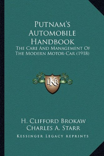 9781163983737: Putnam's Automobile Handbook: The Care And Management Of The Modern Motor-Car (1918)