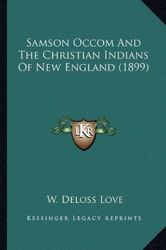 9781163985502: Samson Occom and the Christian Indians of New England (1899)Samson Occom and the Christian Indians of New England (1899)